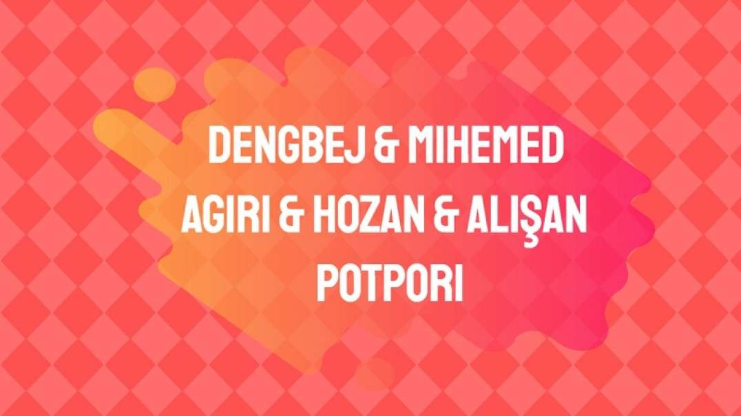 Dengbej & Mihemed & Agıri & Hozan & Alişan - Potpori